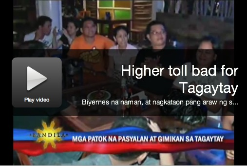 Higher toll bad for Tagaytay, report by Apples Jalandoni for Bandila, August 13, 2010