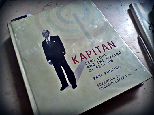 "Cover of ""Kapitan: Geny Lopez and the Making of ABS-CBN"" by Raul Rodrigo"